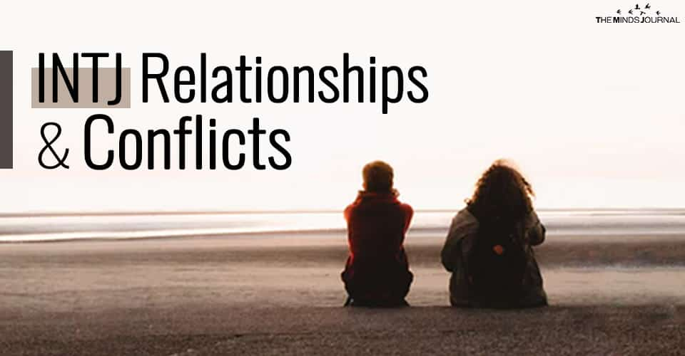 INTJ Relationships & Conflicts: 5 Ways To Deal With An INTJ