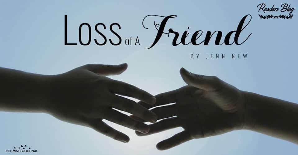 Loss of A Friend