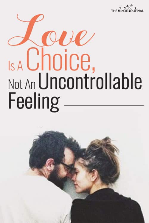 Love Is A Choice, Not An Uncontrollable Feeling