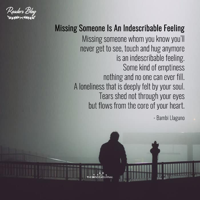 Missing Someone Is An Indescribable Feeling