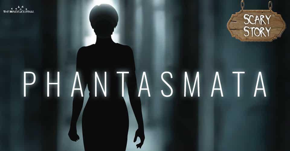 Phantasmata – Scary Story