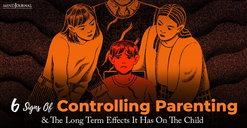 Signs Of Controlling Parenting Long Term Effects Has Child