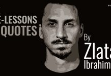 Some Life-Lessons With Quotes By Zlatan Ibrahimovic