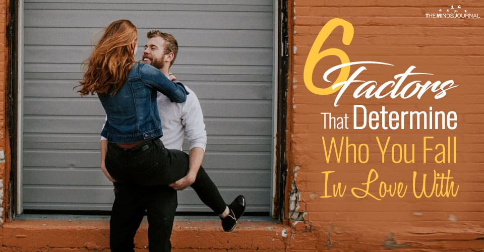 6 Things That Determine Who We Fall In Love With
