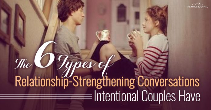 The 6 Types of Relationship-Strengthening Conversations Intentional Couples Have