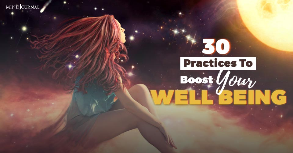 30 Practices To Boost Your Well Being