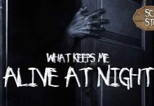 What Keeps Me Alive At Night - Scary Story