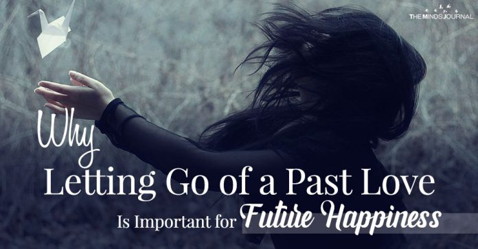 Why Letting Go of a Past Love Is Important for Future Happiness