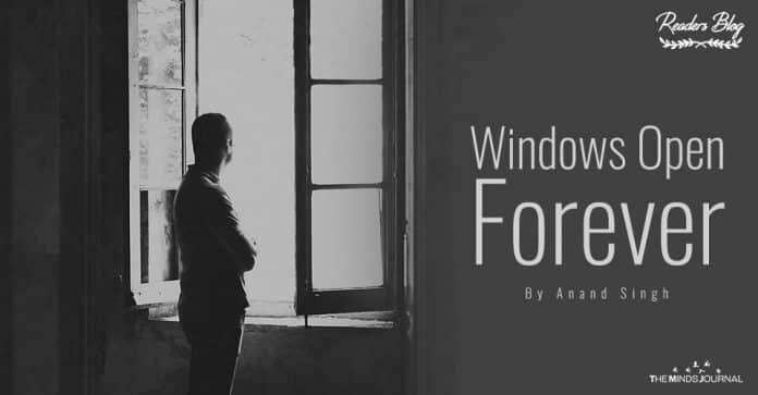 Windows Open Forever