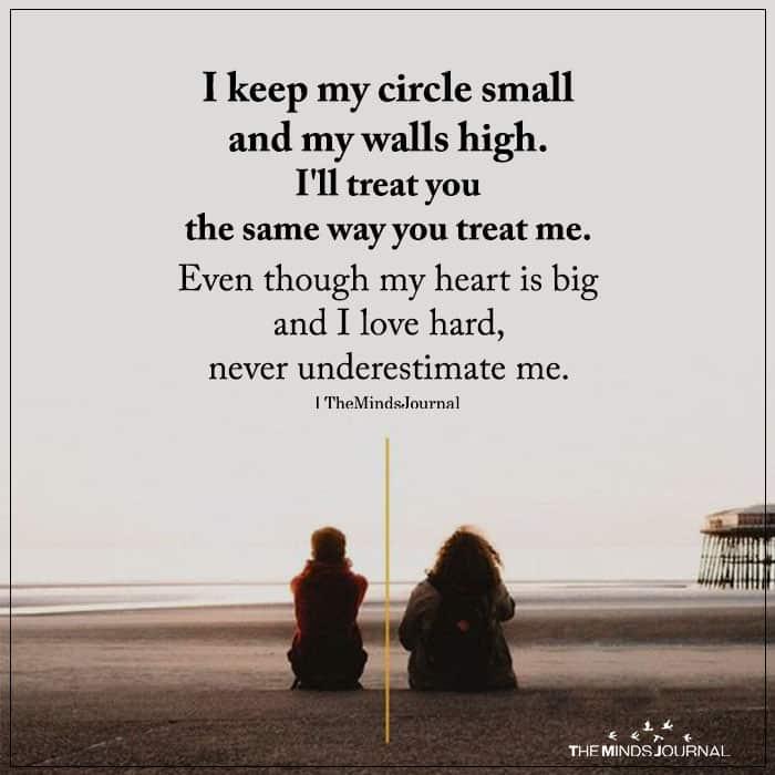 I Keep My Circle Small