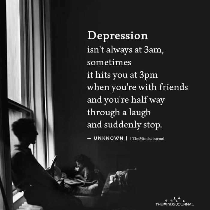 Depression Isn't Always At 3 am