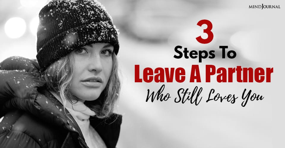how to leave a partner who still loves you