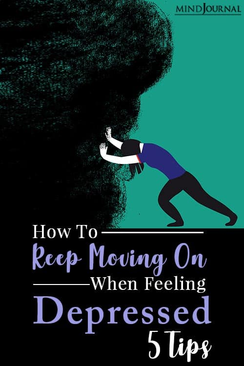 keep moving on when feeling depressed pin