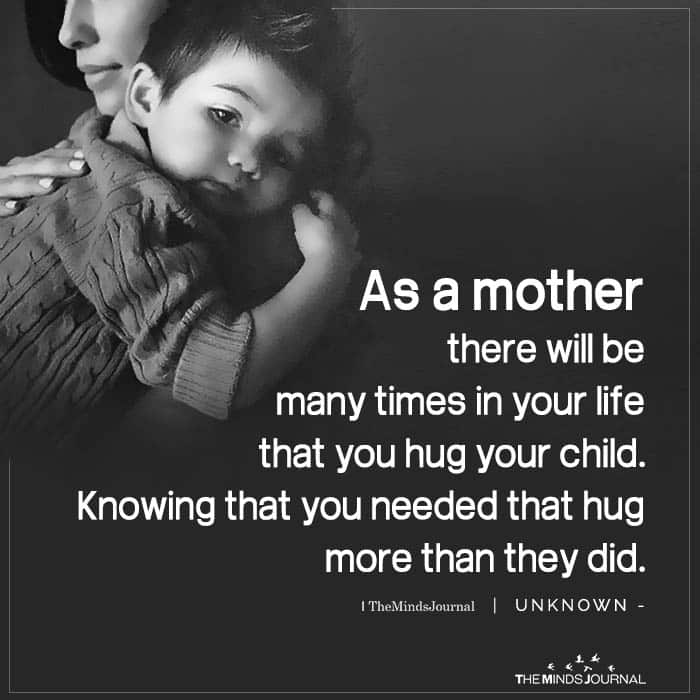 As a Mother There Will Be Many Times In Your Life
