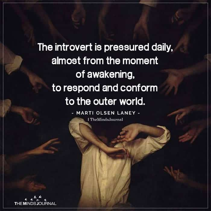 The Introvert is Pressured Daily