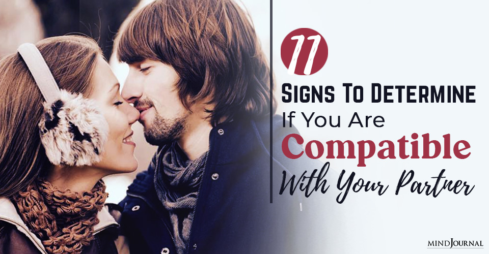 signs to determine if you are compatible with your partner