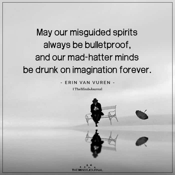 May Our Misguided Spirits