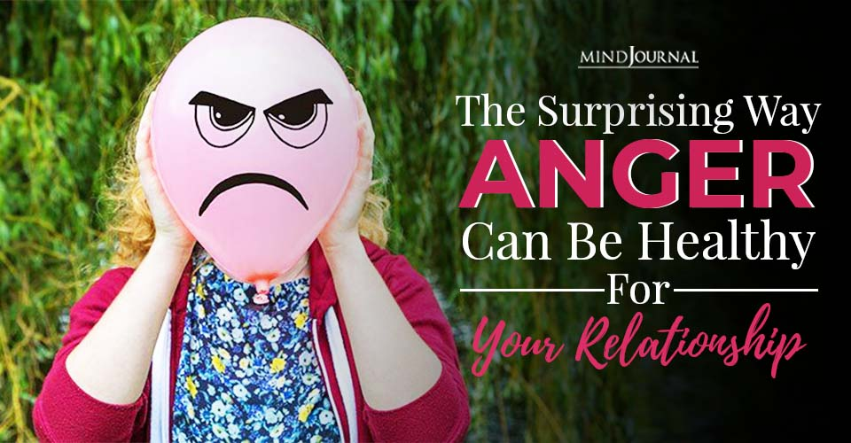 the surprising way anger can be healthy for your relationship