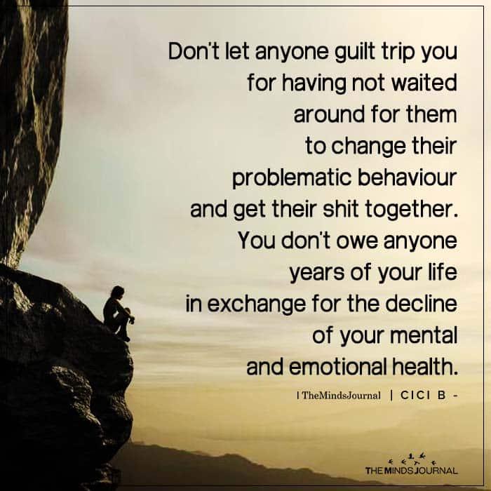 Don't Let Anyone Guilt Trip You