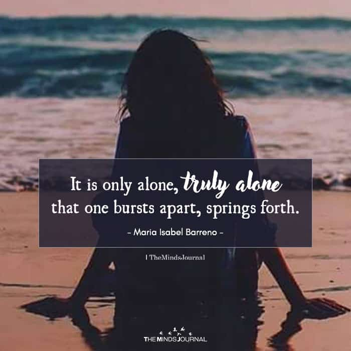 It is Only Alone, Truly Alone