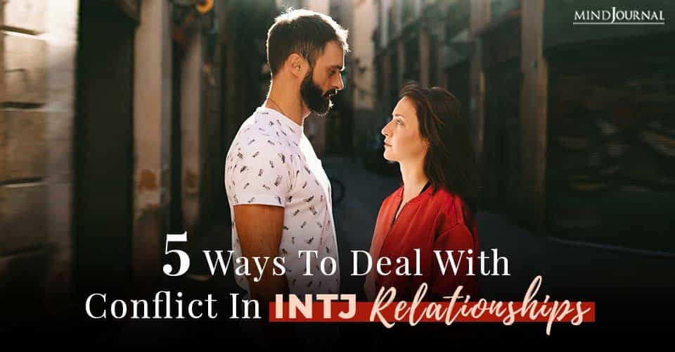 ways to deal with conflict in intj relationships