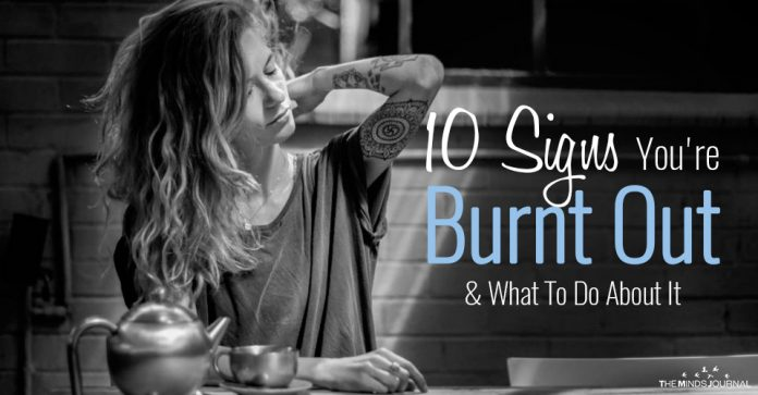 10 Signs You're Burnt Out And What To Do About It
