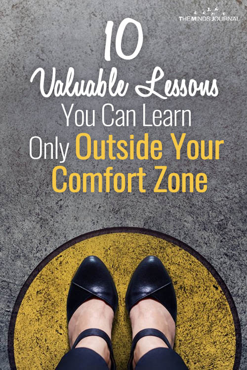 10 Valuable Lessons You Can Learn Only Outside Your Comfort Zone