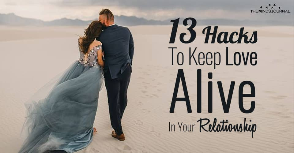 13 Hacks To Keep Love Alive In Your Relationship