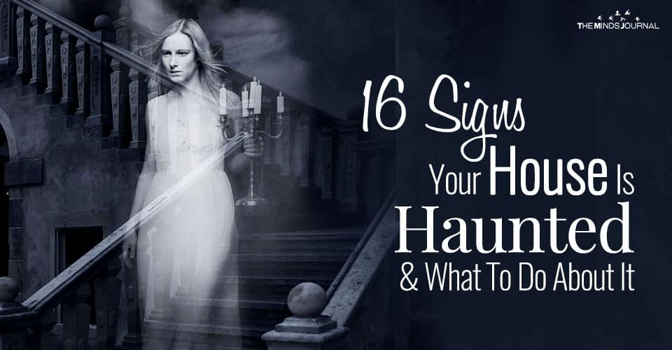 16 Signs Your House Is Truly Haunted & What To Do About It