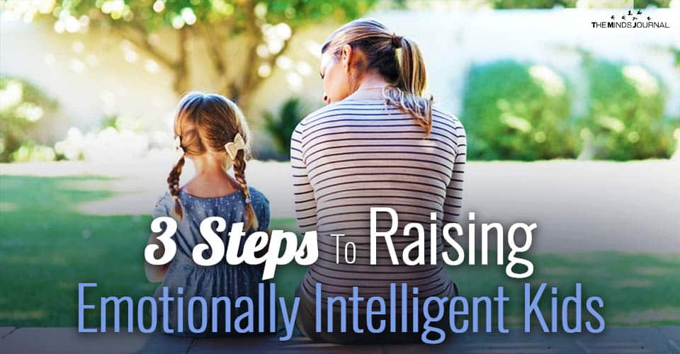 How to Raise Emotionally Intelligent Children: 3 Crucial Lessons To Teach
