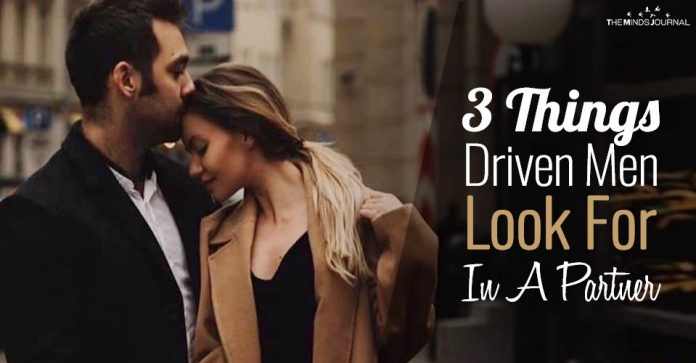 3 Things All Driven Men Look For In A Partner