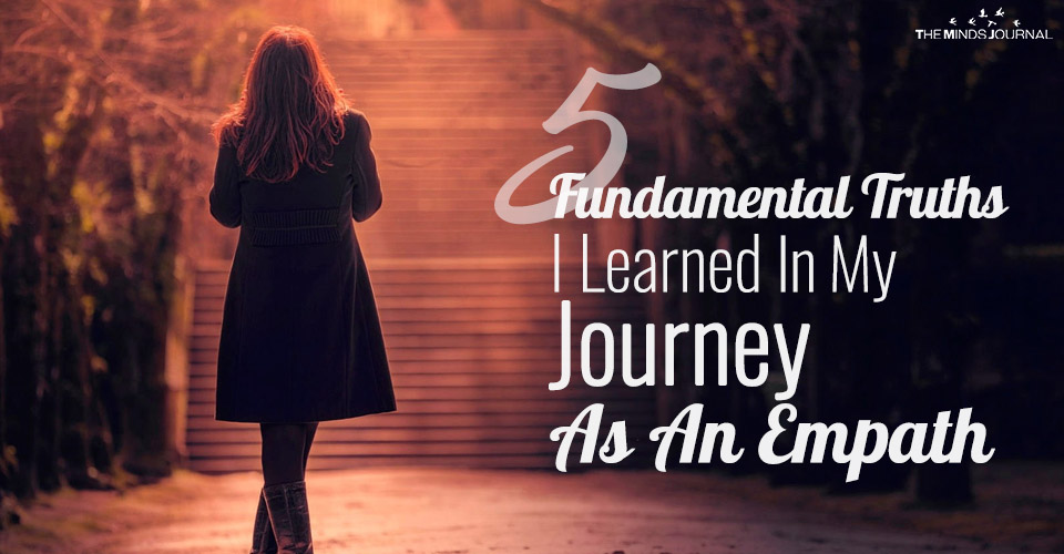 5 Fundamental TruthsI Learned About Life In My Journey As An Empath