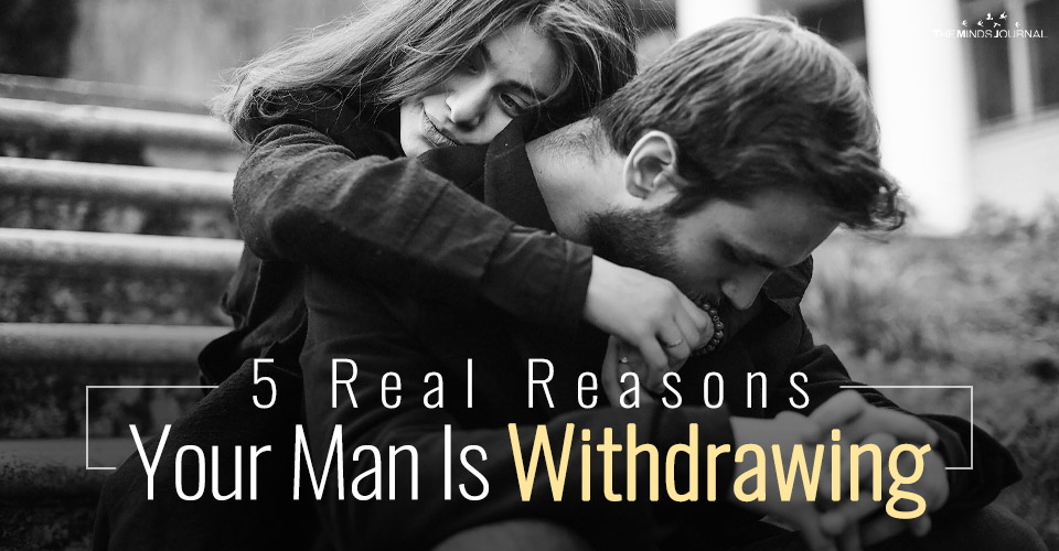 Why Do Guys Pull Away: 5 Real Reasons Your Man Is Withdrawing