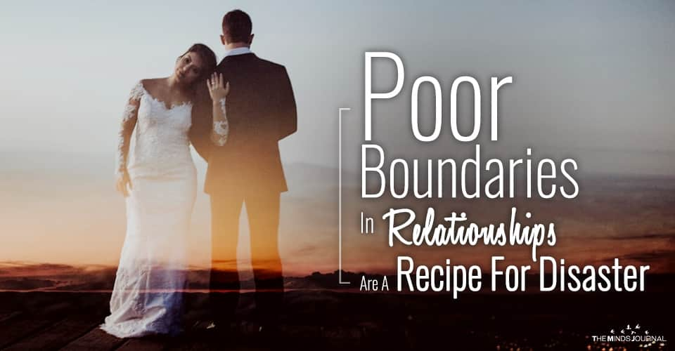 5 Reasons Why Poor Boundaries In Relationships Are A Recipe For Disaster