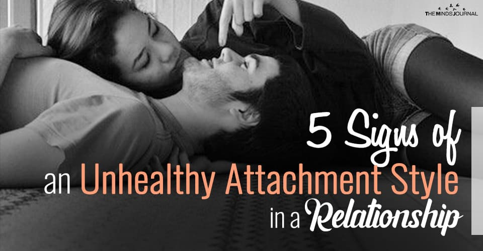 5 Signs of Unhealthy Attachment Style in a Relationship