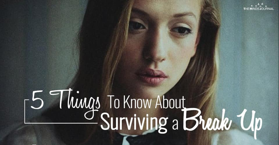 5 Things To Know About Surviving a Break Up
