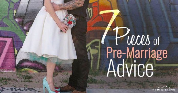 7 Pieces ofPre-Marriage Advice: What One Should Look for in Each Other Before Getting Married?