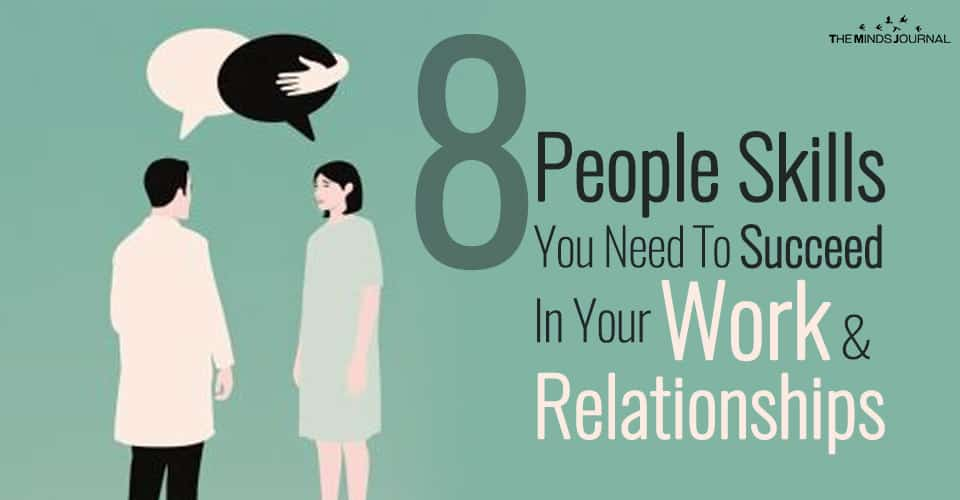8 People Skills You Need To Succeed In Your Work & Relationships