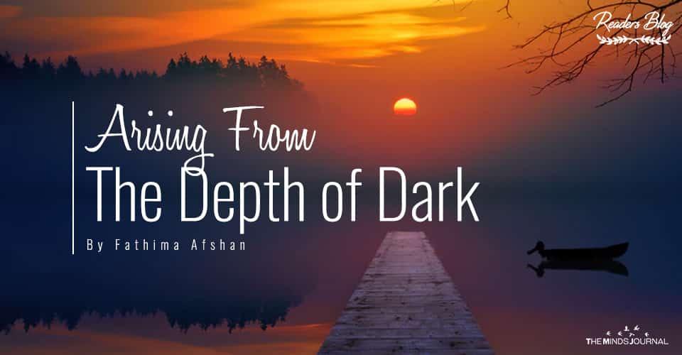 Arising From The Depth of Dark