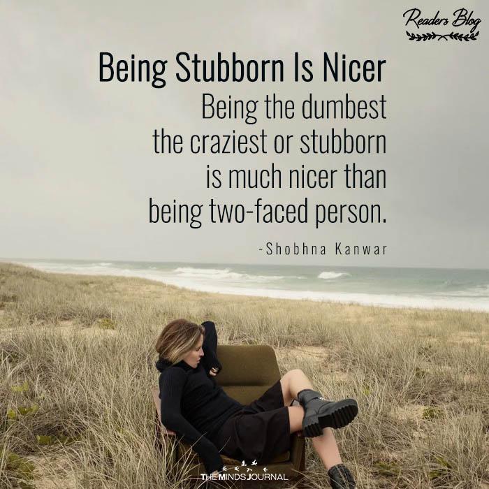 Being StubbornIs Nicer