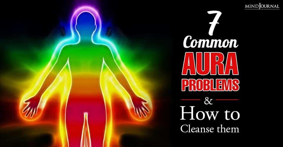 Common Aura Problems Cleanse Them