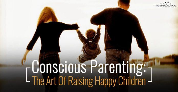Conscious Parenting The Art Of Raising Happy Children