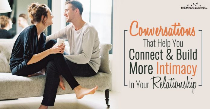 Conversations That Help You Connect and Build More Intimacy In Your Relationship