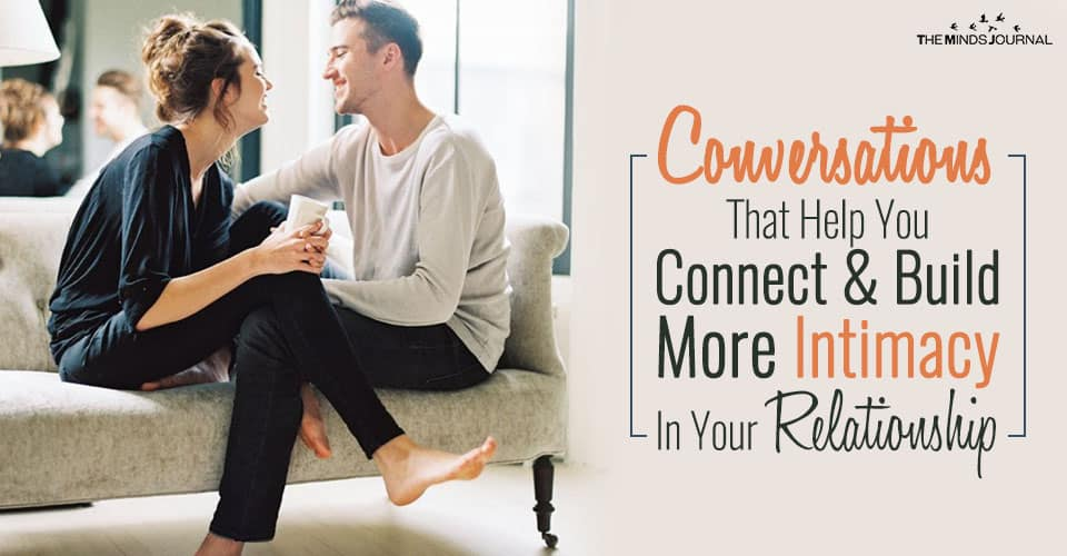 Conversations That Help Connect and Build More Intimacy In Your Relationship