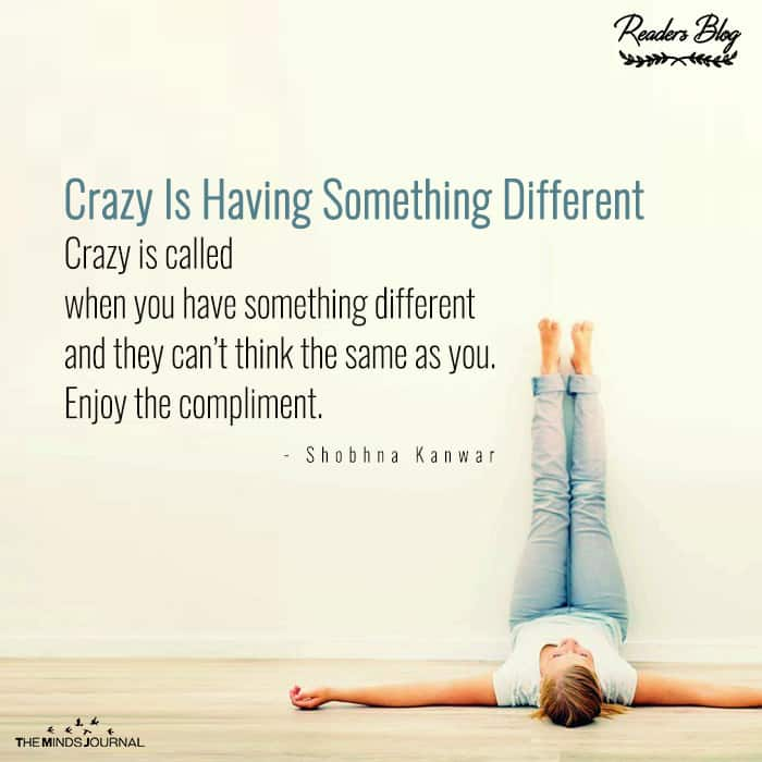 Crazy Is Having Something Different