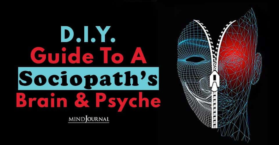 D.I.Y. Guide to a Sociopath's Brain and Psyche