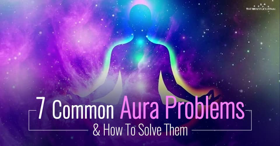 Heal Your Aura: 7 Common Aura Problems and How To Solve Them