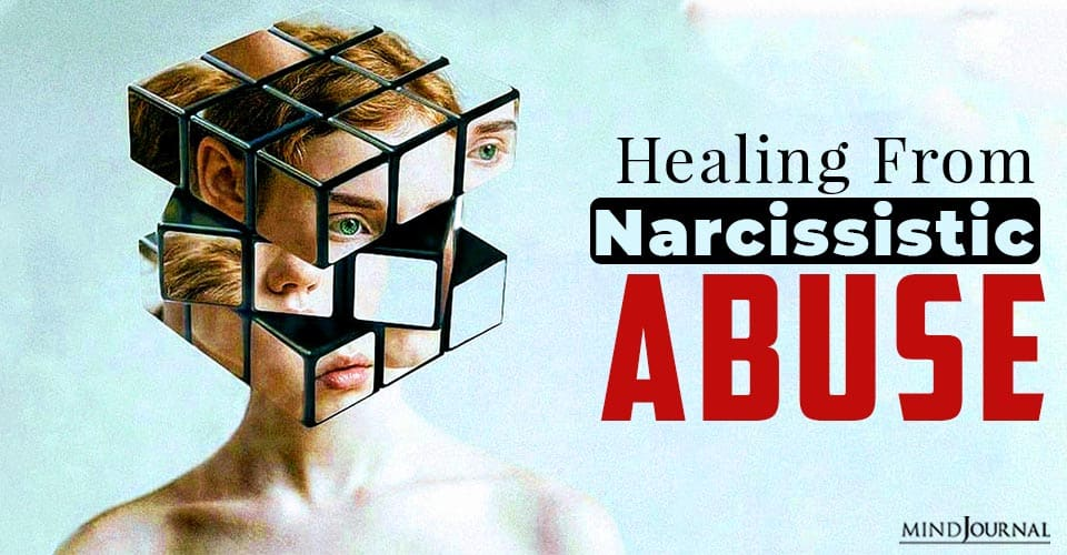 Healing From Narcissistic Abuse Here's How To Get Started