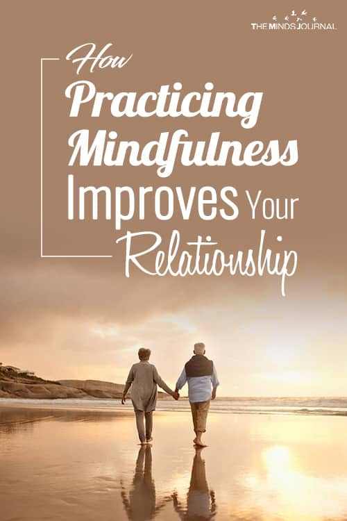 How Practicing Mindfulness Improves Your Relationship