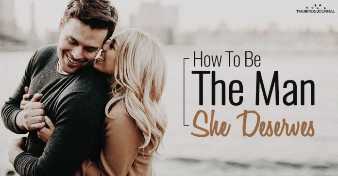 A Time To Love: How To Be The Man She Deserves